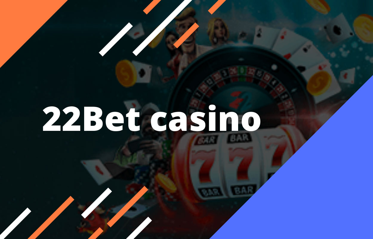 22Bet Casino is an international gaming site
