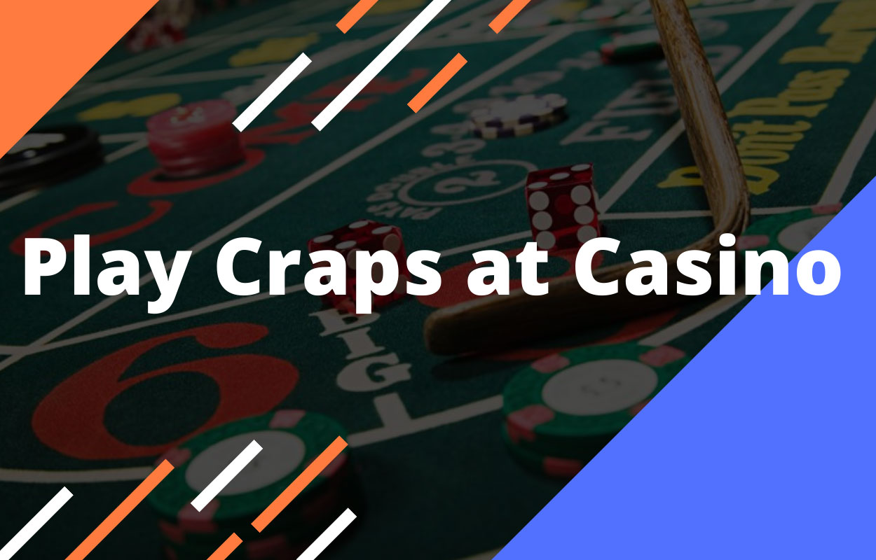 Learn to Play Craps at Casino